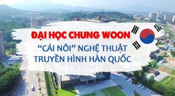 """Đại học Chung Woon – """"Cái nôi"""" nghệ thuật truyền hình Hàn Quốc"""