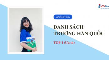 [2021] Danh sách trường Hàn Quốc TOP 1 (Ưu tú) – 28 trường