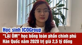 """Học sinh ICOGroup """"LẠI ÔM"""" học bổng toàn phần chính phủ Hàn Quốc năm 2020 trị giá khoảng 2,5 tỷ đồng"""