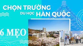 6 mẹo chọn trường đại học Hàn Quốc