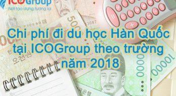 Bảng chi phí đi du học Hàn Quốc tại ICOGroup phân theo từng Trường Hàn Quốc năm 2018