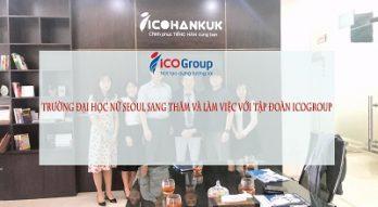 Trường đại học nữ Seoul có chuyến thăm và làm việc với tập đoàn ICOGroup