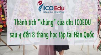 """Thành tích """"khủng"""" của du học sinh ICOEdu sau 4 đến 8 tháng học tập tại Hàn Quốc"""