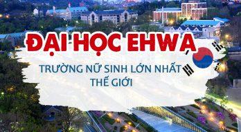 Đại học Ehwa – Trường nữ sinh lớn nhất thế giới