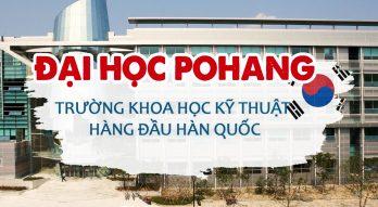 Đại học Pohang – Trường Khoa học kỹ thuật tốt nhất Hàn Quốc